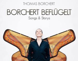 Thomas Borchert does it his way – Borchert Beflügelt im Schlossparktheater Berlin