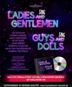 Ladies sing gentlemen - guys sing dolls! Das neues Deluxe-Streaming-Konzert von Sound Of Music Concerts
